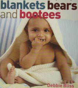 Debbie Bliss Blankets Bears and Bootees